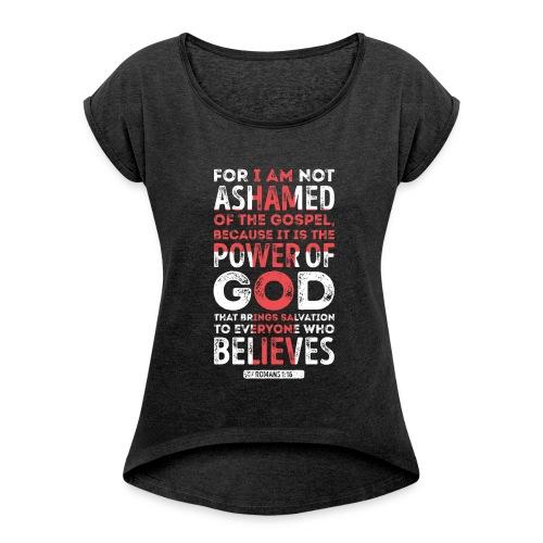Romans 1:16 - Women's Roll Cuff T-Shirt