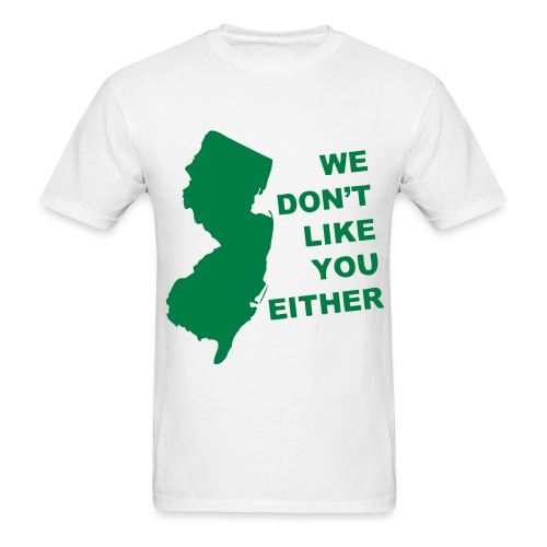 We Dont Like U either' - Men's T-Shirt