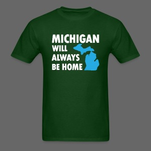 Michigan Will Always Be Home - Men's T-Shirt