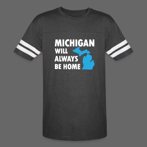 Michigan Will Always Be Home - Vintage Sport T-Shirt