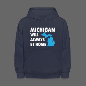 Michigan Will Always Be Home - Kids' Hoodie