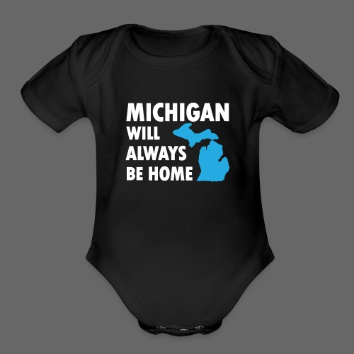 Michigan Will Always Be Home - Short Sleeve Baby Bodysuit
