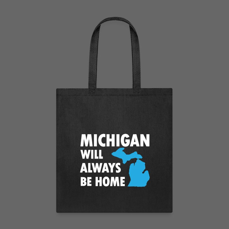 Michigan Will Always Be Home - Tote Bag