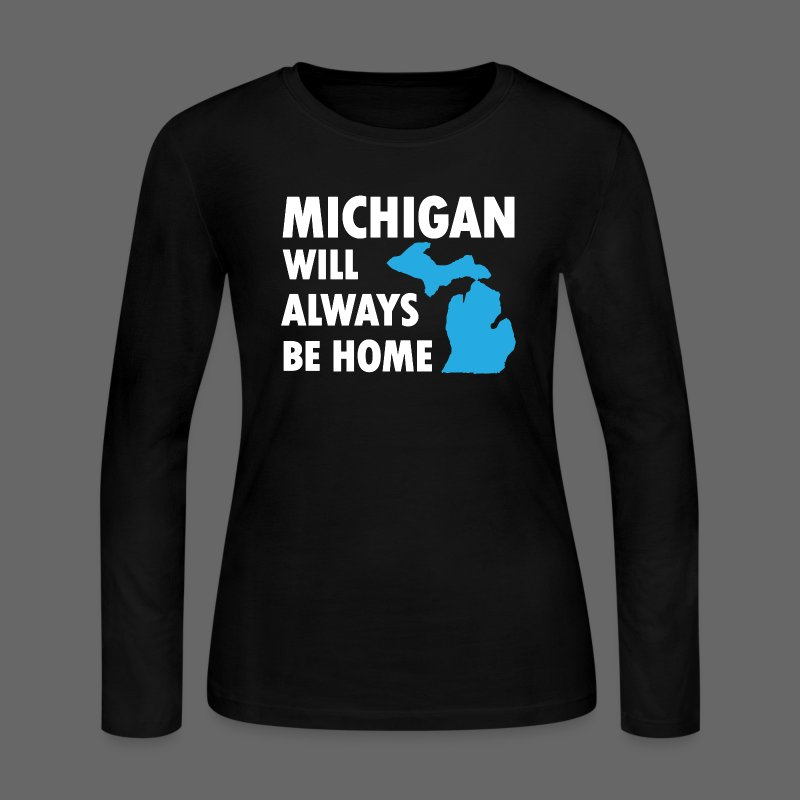 Michigan Will Always Be Home - Women's Long Sleeve Jersey T-Shirt