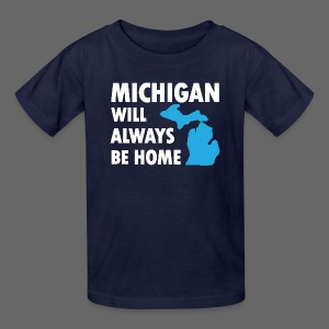Michigan Will Always Be Home - Kids' T-Shirt