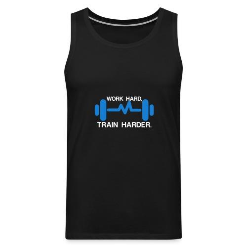 Work Hard, Train Harder - Men's Premium Tank