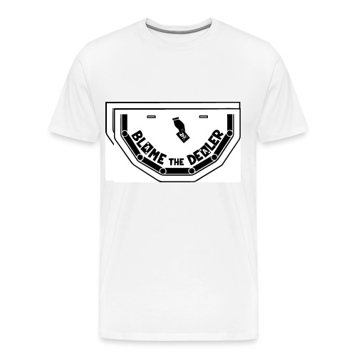 Blame The Dealer - Men's Premium T-Shirt