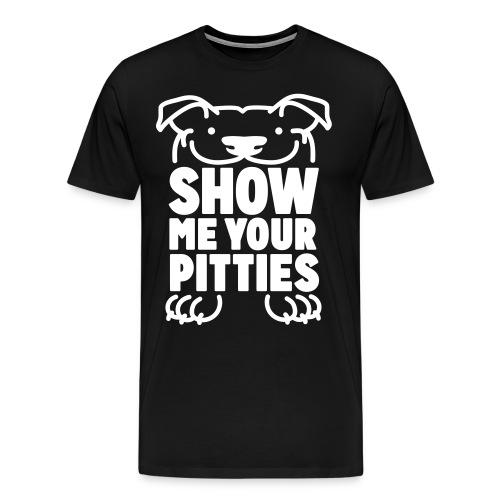 Show Me Your Pitties Unisex T-Shirt (Black) - Men's Premium T-Shirt