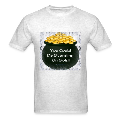 Standing on Gold - Men's T-Shirt