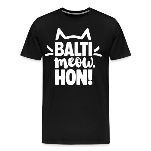 Balti-Meow, Hon! Unisex T-Shirt (Black) - Men's Premium T-Shirt