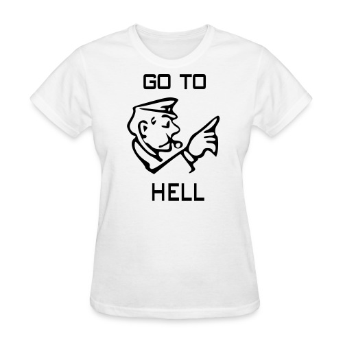 Go To Hell - Women's T-Shirt