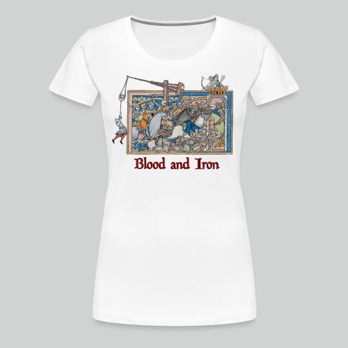 Blood and Iron (women's) - Women's Premium T-Shirt