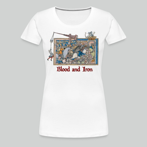 Blood and Iron (women's) - Women's Premium T-Shirt
