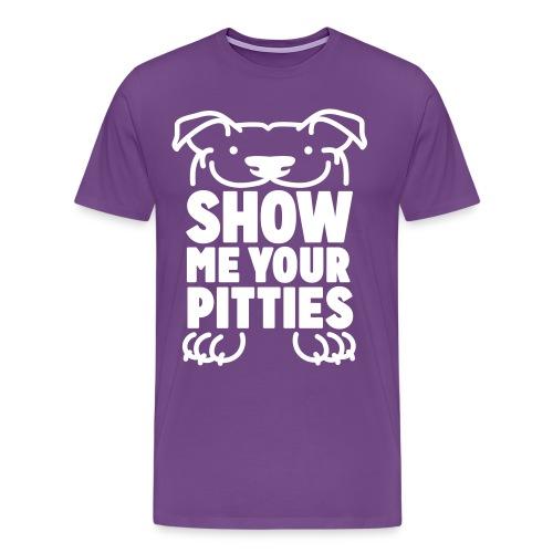 Show Me Your Pitties Unisex T-Shirt (Choose your color) - Men's Premium T-Shirt