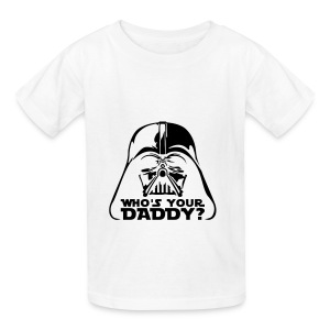 Who is you're Daddy? - Kids' T-Shirt