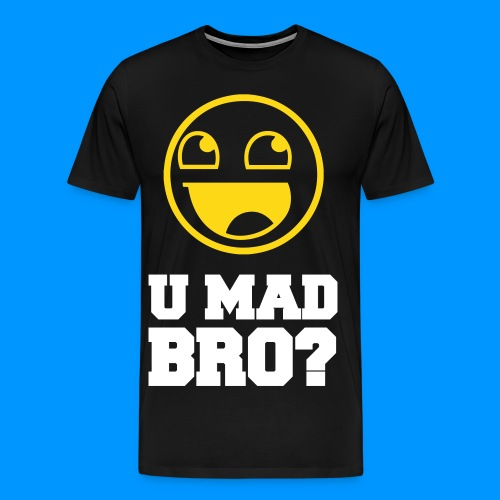 U MAD BRO T-SHIRT - Men's Premium T-Shirt