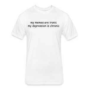 Ironic Depression Shirt - Fitted Cotton/Poly T-Shirt by Next Level