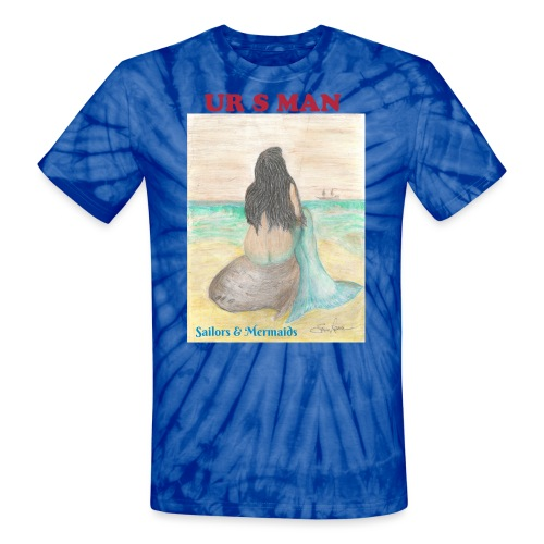 Sailors & Mermaids T - Unisex Tie Dye T-Shirt