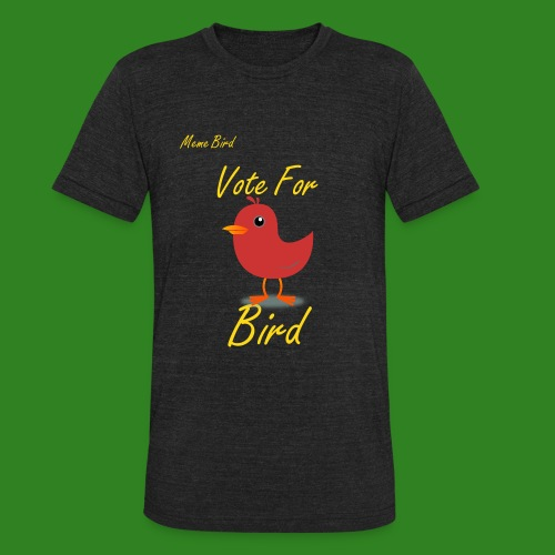 Unisex Vote for Bird T-shirt - LIMITED EDITION - Unisex Tri-Blend T-Shirt