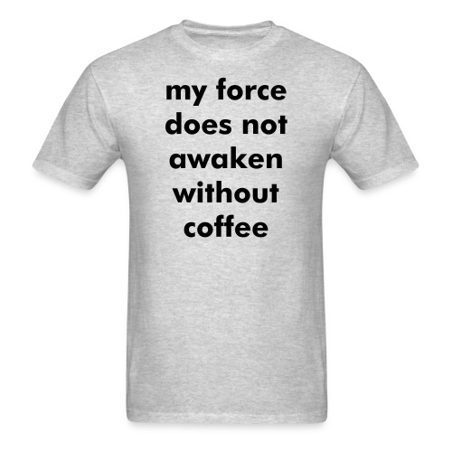 force with coffee - Men's T-Shirt