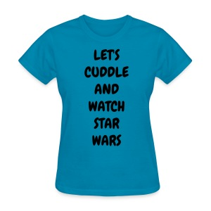 CUDDLE AND WATCH STAR WARS - Women's T-Shirt