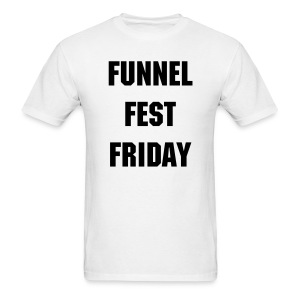 Funnel Fest Friday - Men's T-Shirt