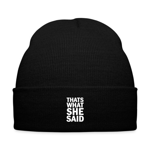 Thats what she said - Knit Cap with Cuff Print