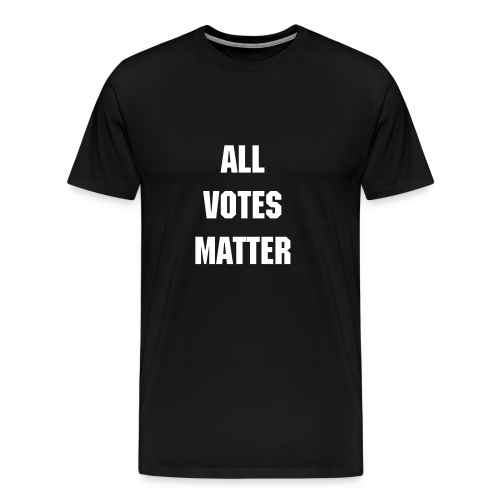 ALL VOTES MATTER - BLACK - Men's Premium T-Shirt
