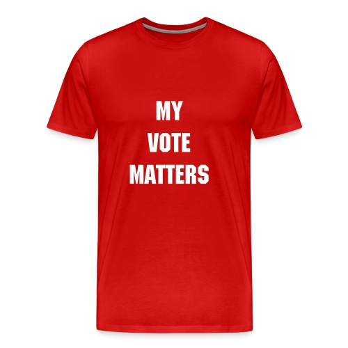 MY VOTE MATTERS - RED - Men's Premium T-Shirt