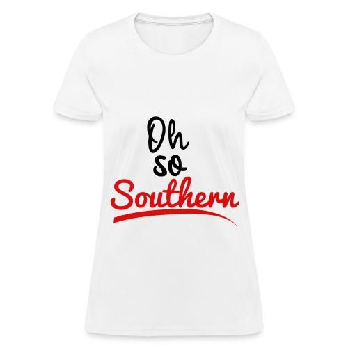 Oh So Southern T-shirt - Women's T-Shirt