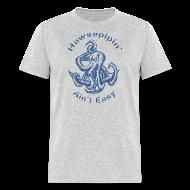 T-Shirts ~ Men's T-Shirt ~ Hawsepipin' Ain't Easy