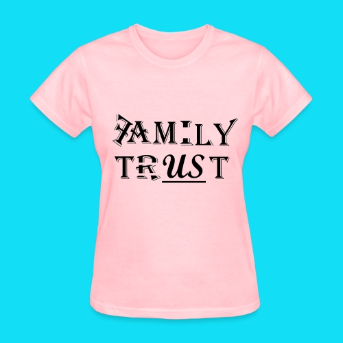 WOMEN'S FAMILY TRUST TEE - Women's T-Shirt