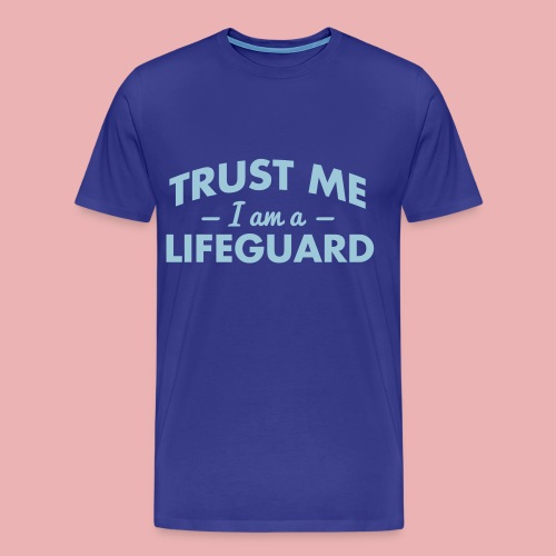 Trust me, I'm a Lifeguard. - Men's Premium T-Shirt