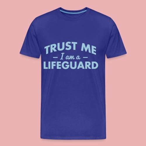 Trust me, I'm a Lifeguard. - Men's Premium T-Shirt