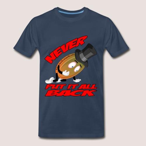 Men's Big & Tall NEVER PUT IT ALL BACK Penny Tee, w/ Text - Men's Premium T-Shirt
