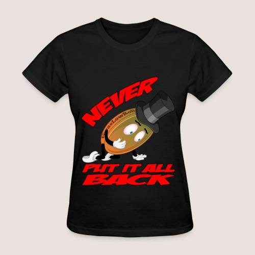 Women's NEVER PUT IT ALL BACK Penny Tee, w/ Text - Women's T-Shirt