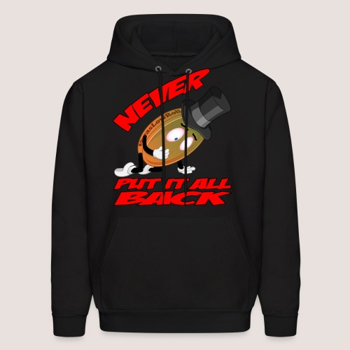 NEVER PUT IT ALL BACK Penny Hoodie, w/ Text - Men's Hoodie