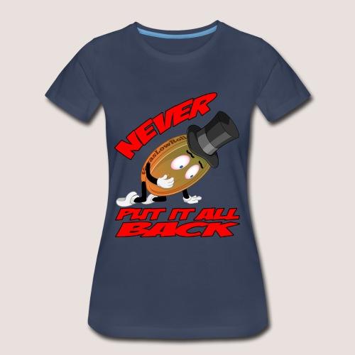 Women's Plus Size NEVER PUT IT ALL BACK Penny Tee, w/ Text - Women's Premium T-Shirt