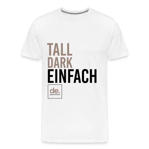 Men's White Tall Dark Einfach - Men's Premium T-Shirt