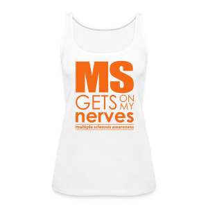 MS Gets On My Nerves - Women's Tank (Orange Design) - Women's Premium Tank Top