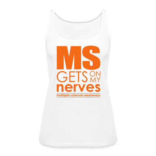 MS Gets On My Nerves - Women's Tank (Orange Design) - Women's Premium Tank Top
