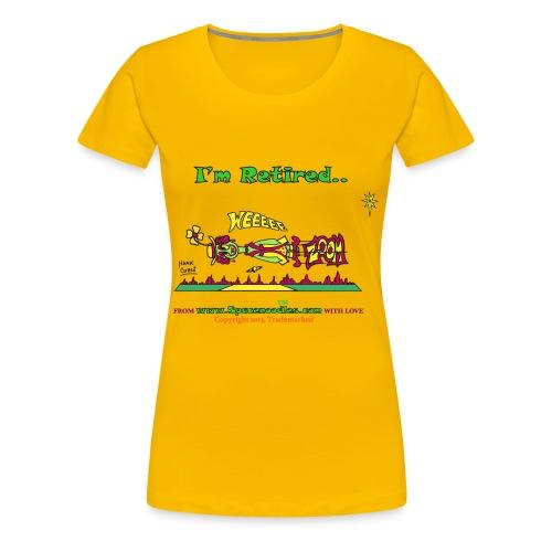 I'm Retired - Women's Premium T-Shirt