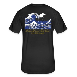 LTD Make Waves Not War - Fitted Cotton/Poly T-Shirt by Next Level