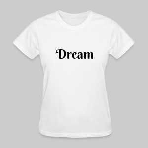 Dream T-Shirt - Women's T-Shirt