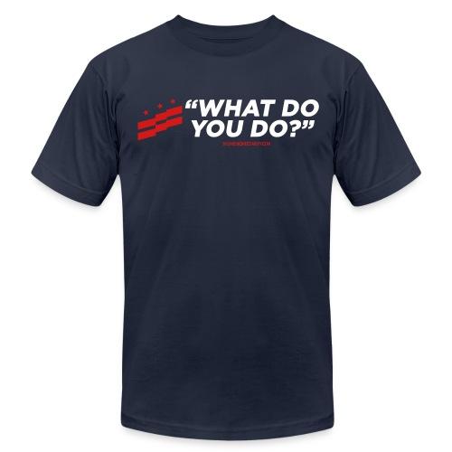 What Do You Do (M) - Men's  Jersey T-Shirt