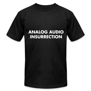 ANALOG AUDIO INSURRECTION on USA MADE SHIRT - Men's T-Shirt by American Apparel