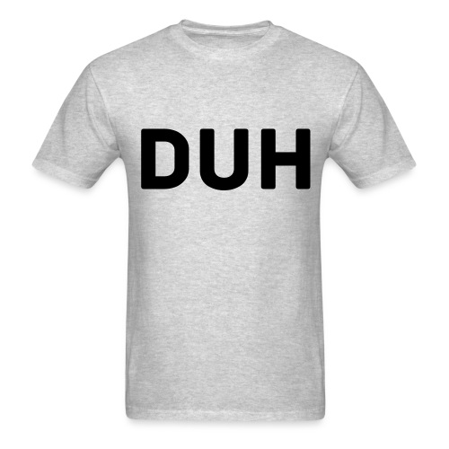 Men's DUH Tee - Men's T-Shirt