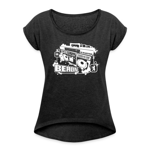 Berlin Ghettoblaster - Women's Roll Cuff T-Shirt