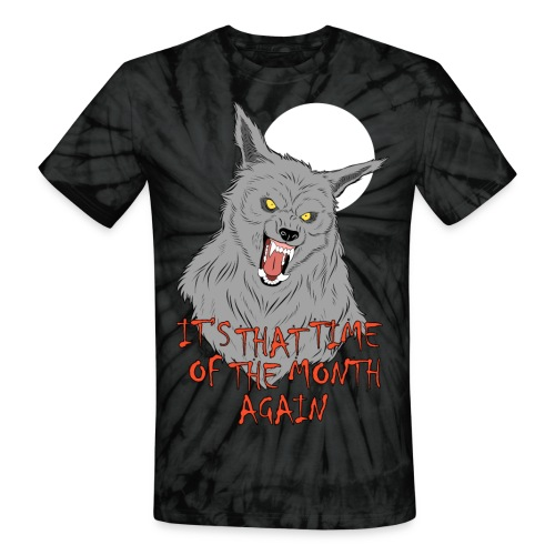 That Time of the Month - Unisex Tie Dye T-Shirt - Unisex Tie Dye T-Shirt