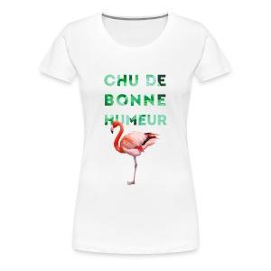 T-shirt premium pour femme CHU DE BONNE HUMEUR - T-shirt premium pour femmes
